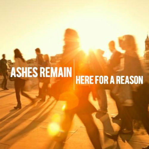 Ashes Remain - Here For A Reason (Single) (2014)