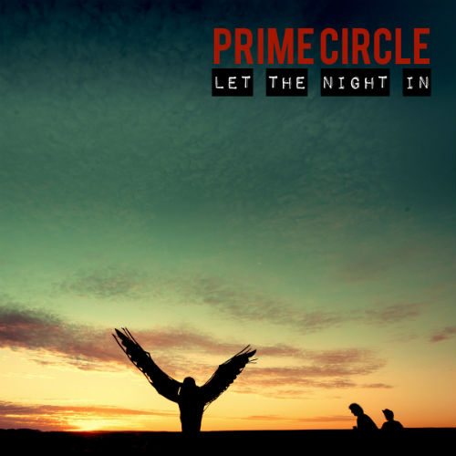 Prime Circle - Let The Night In (2014)